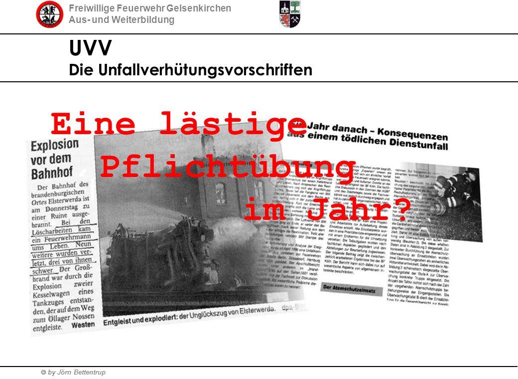 Freiwillige Feuerwehr Gelsenkirchen Aus- und Weiterbildung  by Jörn Bettentrup UVV Die Unfallverhütungsvorschriften Eine lästige Pflichtübung im Jahr?