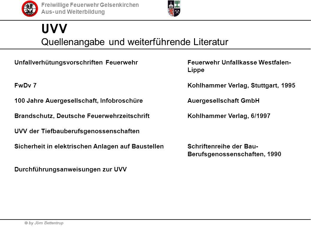 Freiwillige Feuerwehr Gelsenkirchen Aus- und Weiterbildung  by Jörn Bettentrup UVV Quellenangabe und weiterführende Literatur Unfallverhütungsvorschr