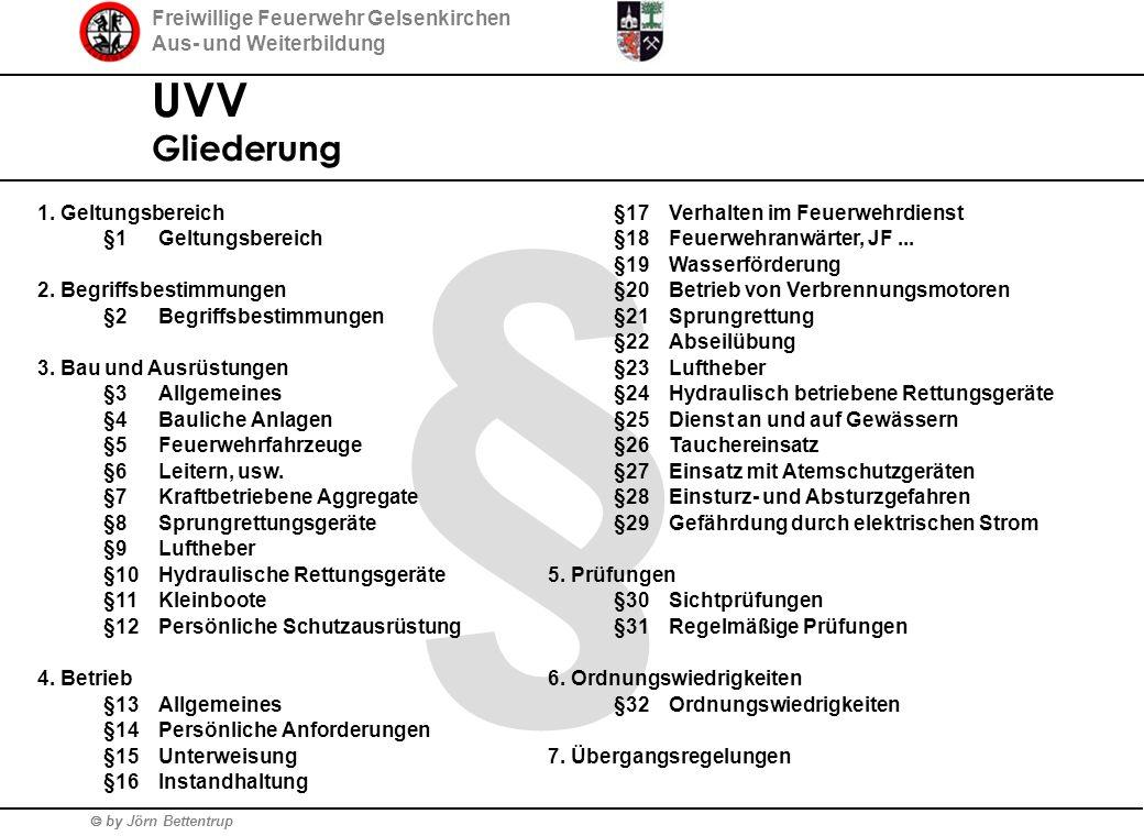 Freiwillige Feuerwehr Gelsenkirchen Aus- und Weiterbildung  by Jörn Bettentrup § UVV Gliederung 1. Geltungsbereich §1Geltungsbereich 2. Begriffsbesti