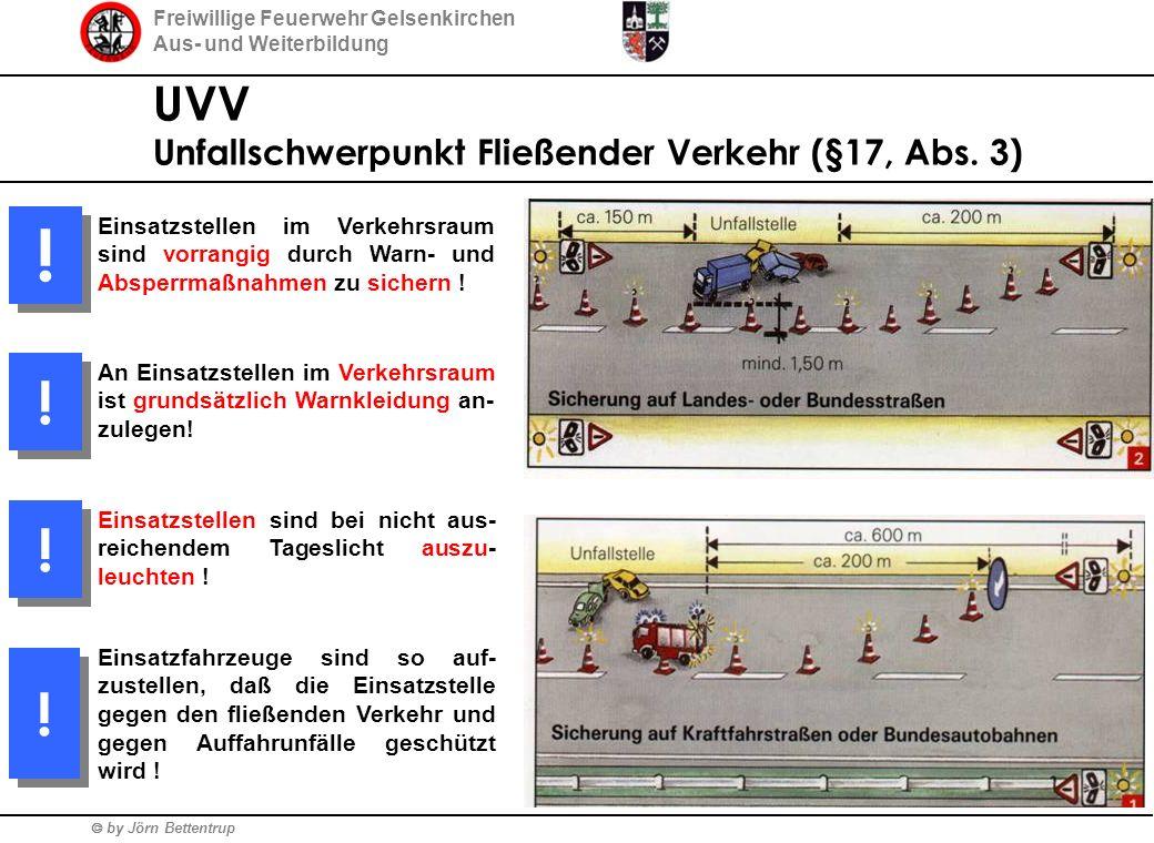 Freiwillige Feuerwehr Gelsenkirchen Aus- und Weiterbildung  by Jörn Bettentrup UVV Unfallschwerpunkt Fließender Verkehr (§17, Abs. 3) Einsatzstellen