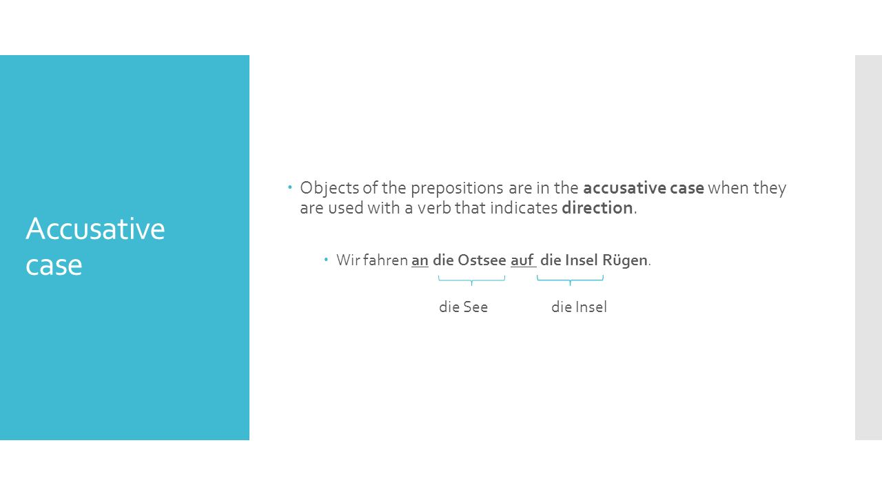 Dative Case  The objects of the prepositions are in the dative case when they are used with a verb that indicates location.