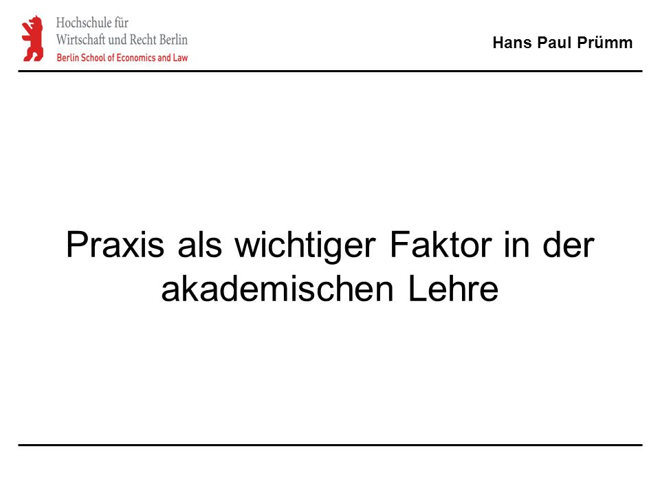 Praxis als wichtiger Faktor in der akademischen Lehre Hans Paul Prümm