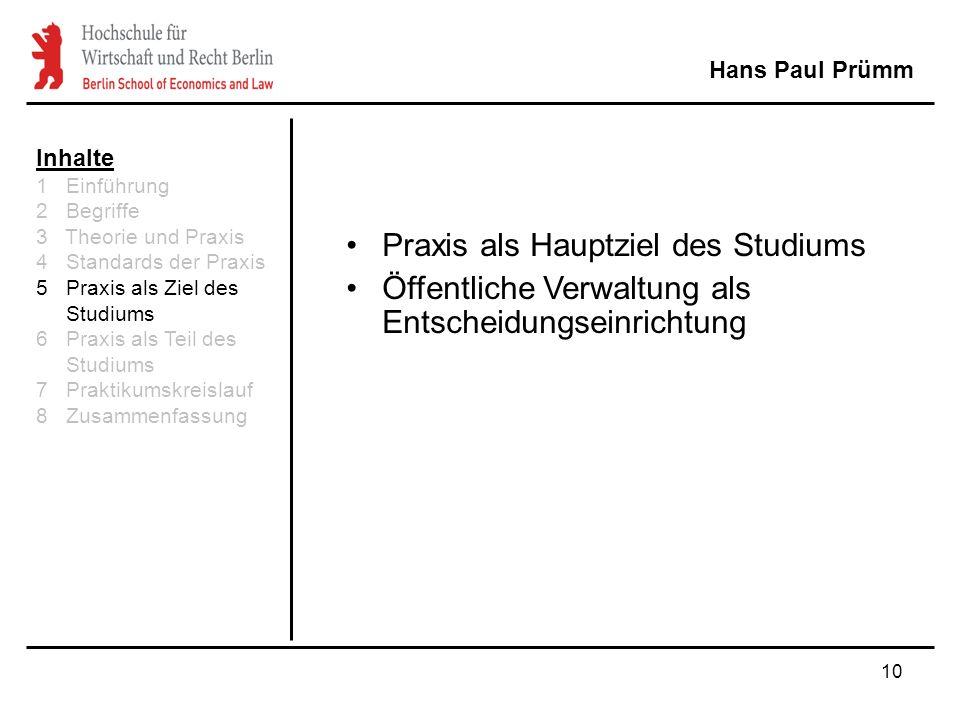 10 Hans Paul Prümm Praxis als Hauptziel des Studiums Öffentliche Verwaltung als Entscheidungseinrichtung Inhalte 1 Einführung 2 Begriffe 3 Theorie und