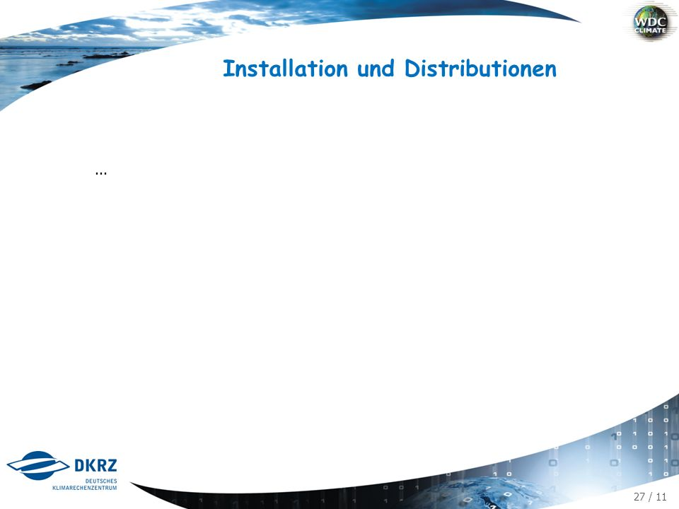 27 / 11 Installation und Distributionen...