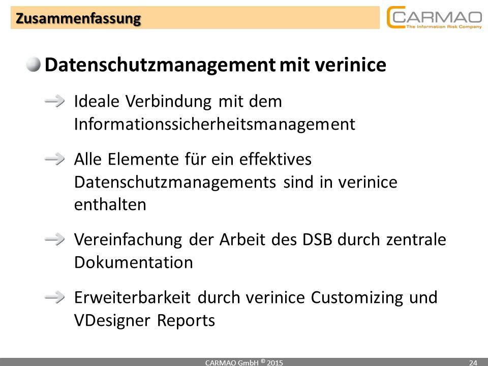 Zusammenfassung CARMAO GmbH © 201524 Datenschutzmanagement mit verinice Ideale Verbindung mit dem Informationssicherheitsmanagement Alle Elemente für