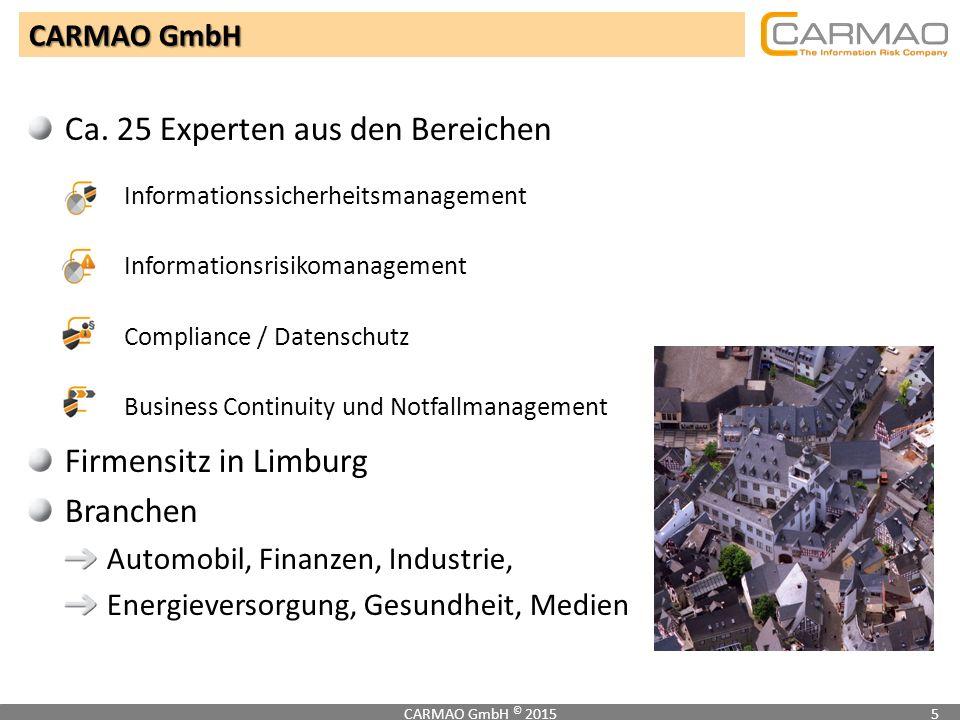 Ca. 25 Experten aus den Bereichen Informationssicherheitsmanagement Informationsrisikomanagement Compliance / Datenschutz Business Continuity und Notf