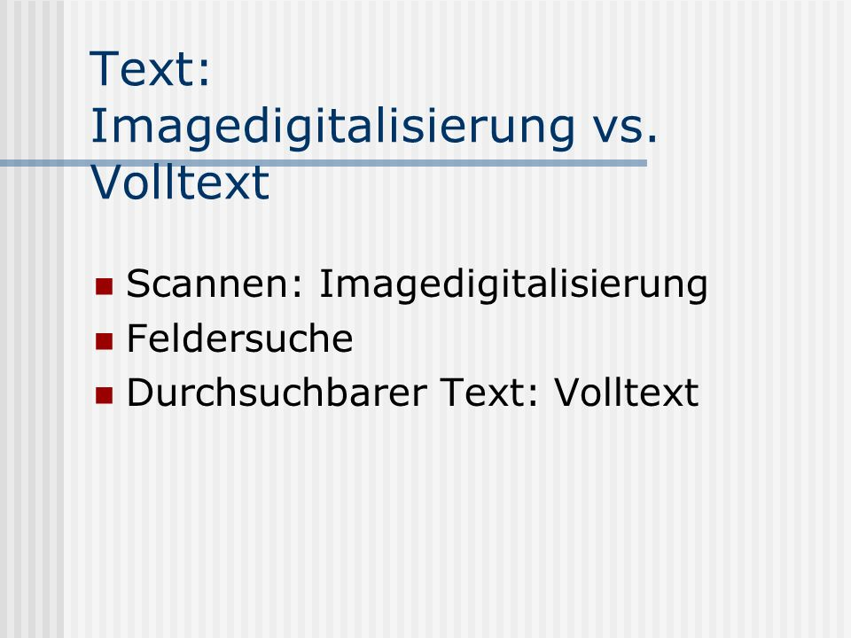 Text: Imagedigitalisierung vs.