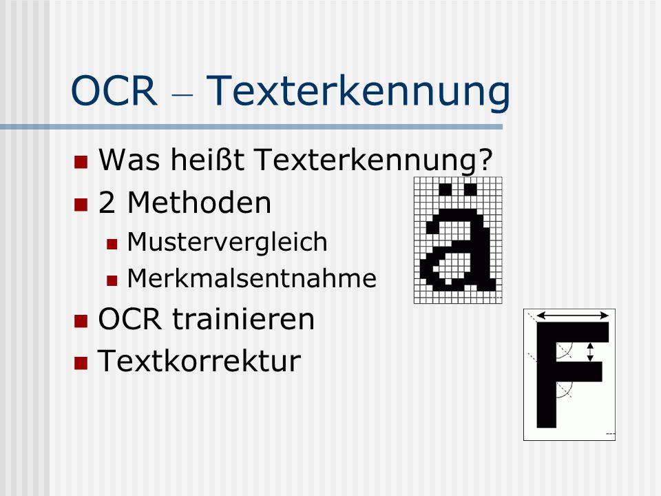 OCR – Texterkennung Was heißt Texterkennung.