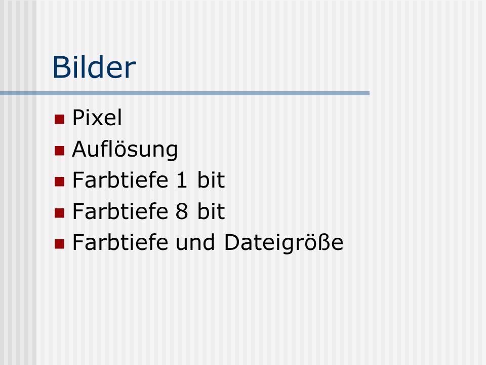 Bilder Pixel Auflösung Farbtiefe 1 bit Farbtiefe 8 bit Farbtiefe und Dateigröße