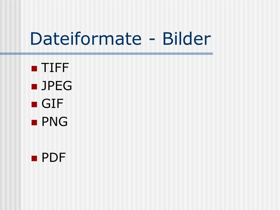 Dateiformate - Bilder TIFF JPEG GIF PNG PDF
