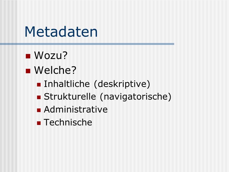 Metadaten Wozu. Welche.