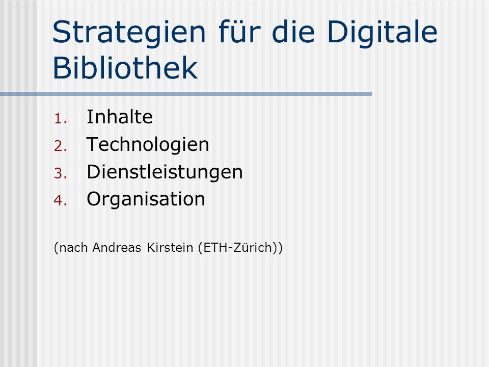 Strategien für die Digitale Bibliothek 1. Inhalte 2.