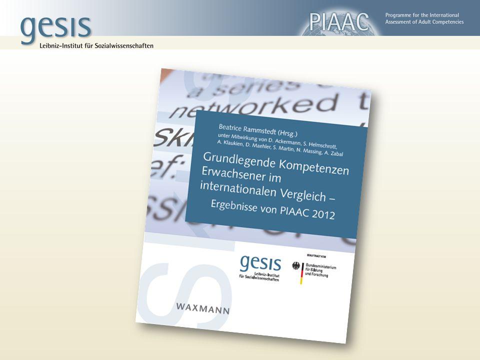 PIAAC  International vergleichend  OECD-initiiert  mehrwellige Untersuchung  Alter: 16 – 65 Jahre PISA Was ist PIAAC.