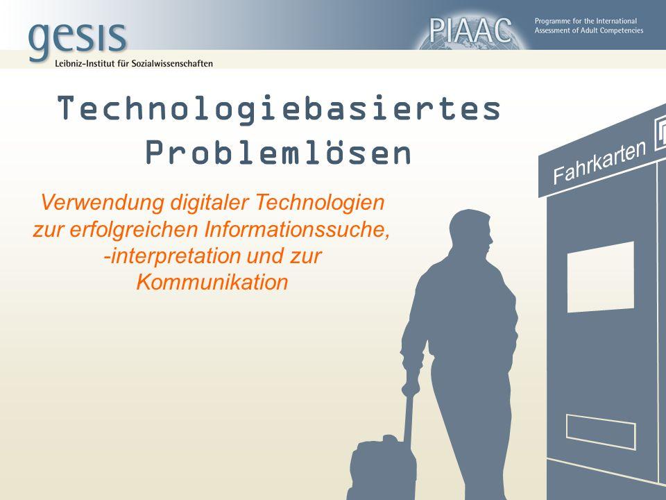 Technologiebasiertes Problemlösen Verwendung digitaler Technologien zur erfolgreichen Informationssuche, -interpretation und zur Kommunikation