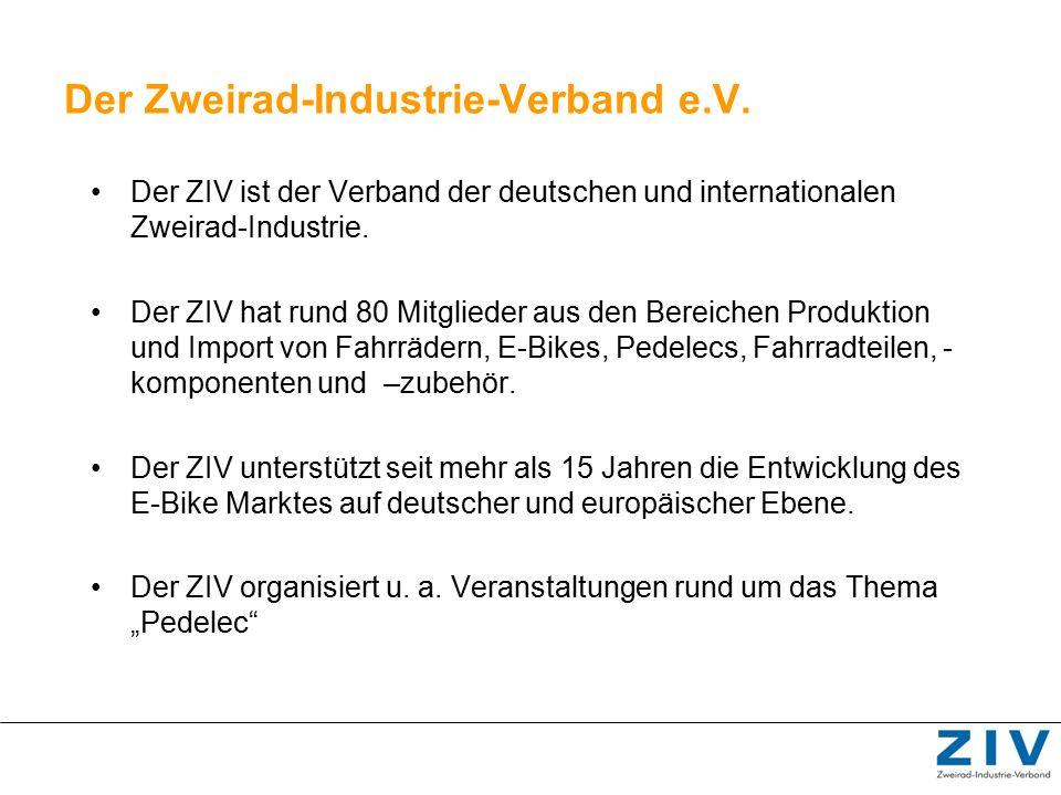 Der Zweirad-Industrie-Verband e.V. Der ZIV ist der Verband der deutschen und internationalen Zweirad-Industrie. Der ZIV hat rund 80 Mitglieder aus den