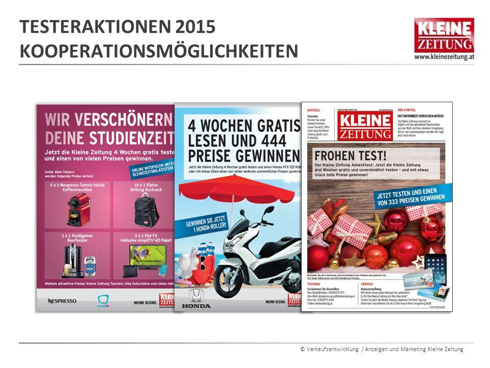 © Verkaufsentwicklung / Anzeigen und Marketing Kleine Zeitung TESTERAKTIONEN 2015 KOOPERATIONSMÖGLICHKEITEN