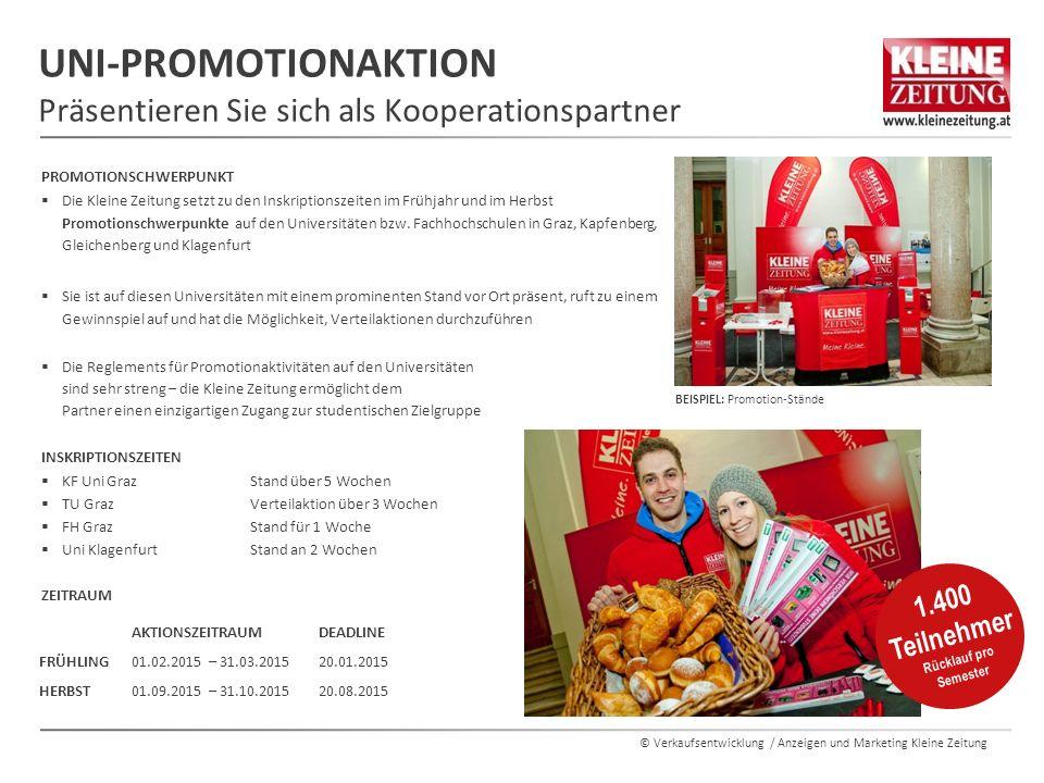 © Verkaufsentwicklung / Anzeigen und Marketing Kleine Zeitung PROMOTIONSCHWERPUNKT  Die Kleine Zeitung setzt zu den Inskriptionszeiten im Frühjahr un
