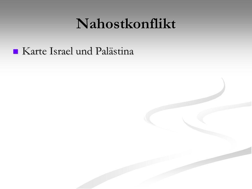 Nahostkonflikt Karte Israel und Palästina Karte Israel und Palästina
