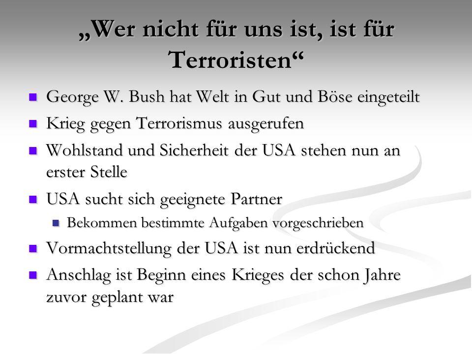 """""""Wer nicht für uns ist, ist für Terroristen"""" George W. Bush hat Welt in Gut und Böse eingeteilt George W. Bush hat Welt in Gut und Böse eingeteilt Kri"""