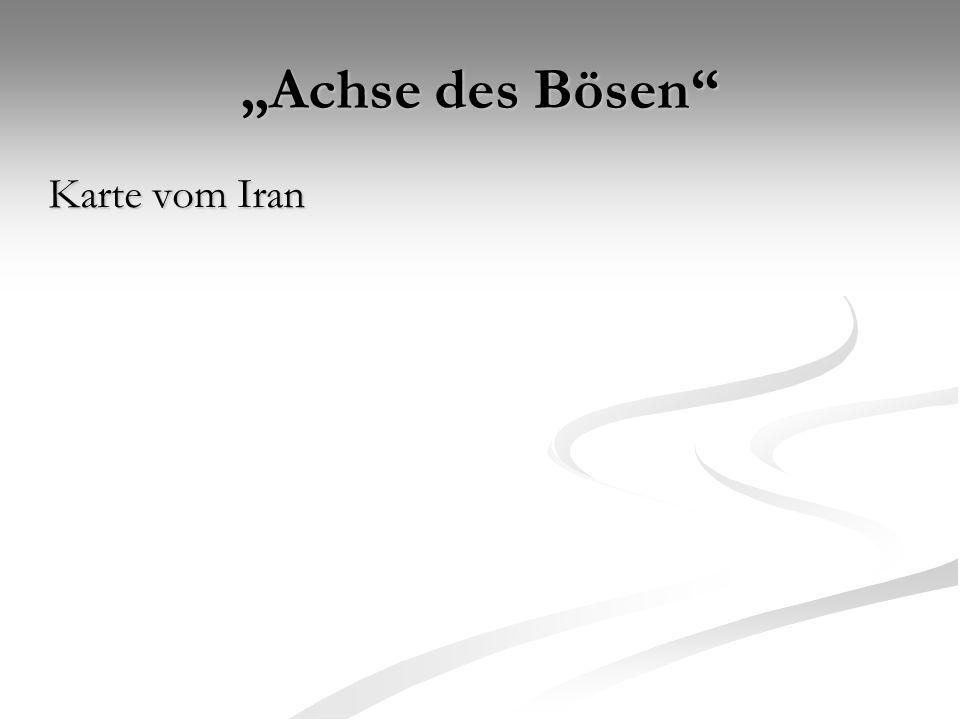 """""""Achse des Bösen"""" Karte vom Iran"""