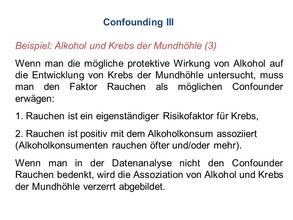 "Häufige Confounder: - Alter - Geschlecht - ""Confounding by indication"