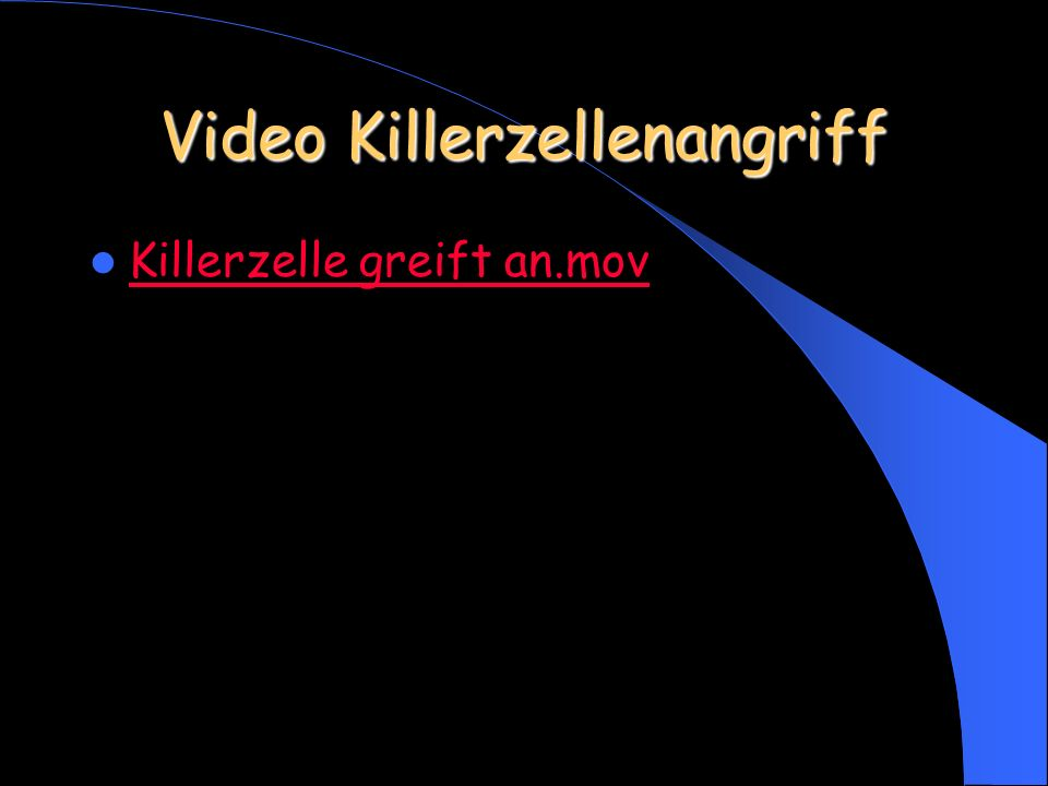 Video Killerzellenangriff Killerzelle greift an.mov