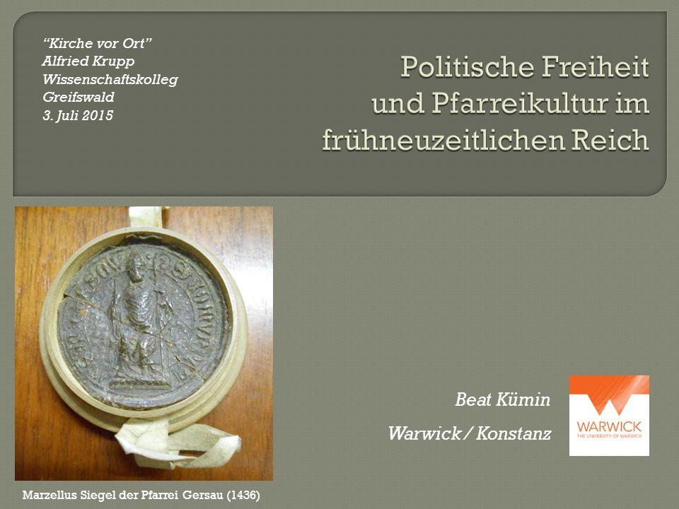 "Beat Kümin Warwick / Konstanz ""Kirche vor Ort"" Alfried Krupp Wissenschaftskolleg Greifswald 3. Juli 2015 Marzellus Siegel der Pfarrei Gersau (1436)"
