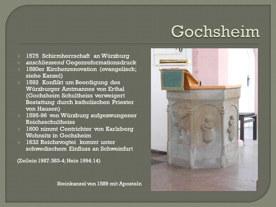  1575 Schirmherrschaft an Würzburg  anschliessend Gegenreformationsdruck  1580er Kirchenrenovation (evangelisch; siehe Kanzel)  1592 Konflikt um B