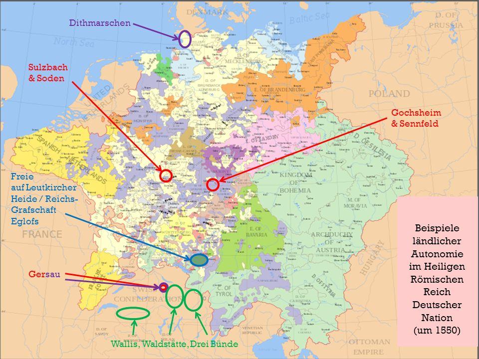 Gersau Gochsheim & Sennfeld Sulzbach & Soden Beispiele ländlicher Autonomie im Heiligen Römischen Reich Deutscher Nation (um 1550) Freie auf Leutkirch