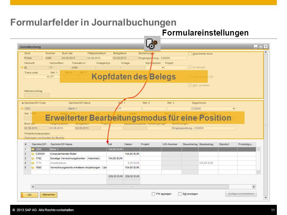 ©2013 SAP AG. Alle Rechte vorbehalten.11 Formularfelder in Journalbuchungen Formulareinstellungen Kopfdaten des Belegs Erweiterter Bearbeitungsmodus f