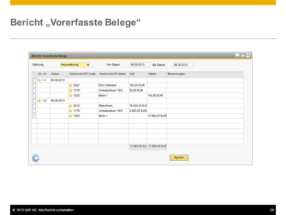 "©2013 SAP AG. Alle Rechte vorbehalten.29 Bericht ""Vorerfasste Belege"""
