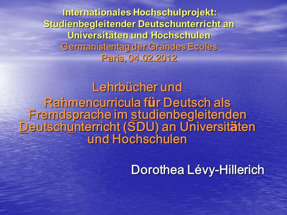 Lehrbücher und Rahmencurricula f ü r Deutsch als Fremdsprache im studienbegleitenden Deutschunterricht (SDU) an Universit ä ten und Hochschulen Doroth