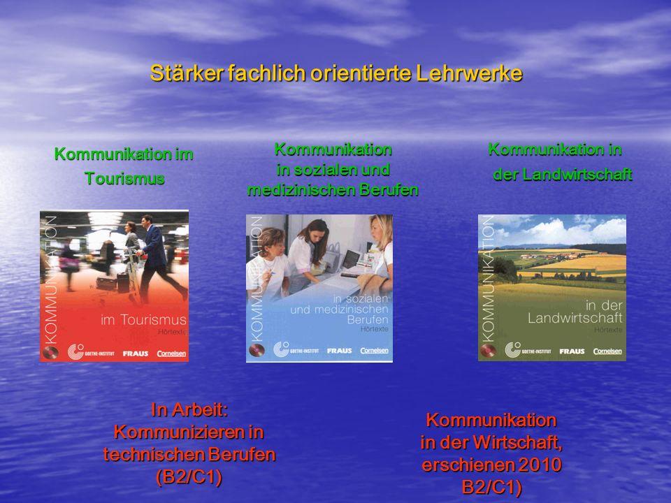 Stärker fachlich orientierte Lehrwerke Kommunikation im Tourismus Kommunikation in der Landwirtschaft Kommunikation in der LandwirtschaftKommunikation