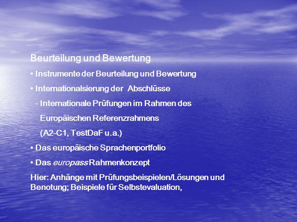Beurteilung und Bewertung Instrumente der Beurteilung und Bewertung Internationalsierung der Abschlüsse - Internationale Prüfungen im Rahmen des Europ