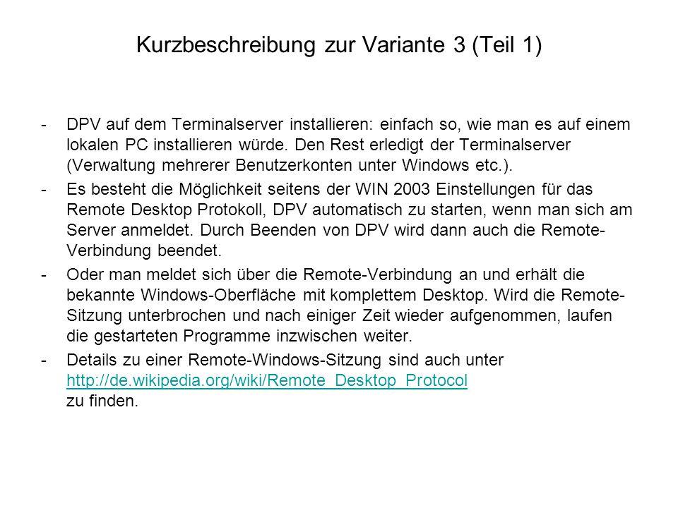 Kurzbeschreibung zur Variante 3 (Teil 2) -Aufruf der Remoteverbindung auf dem Windows-Client über 'Programme -> Zubehör -> Kommunikation -> Remotedesktopverbindung' -Nach erfolgreicher Remote-Verbindung über das Inter- oder Intranet erfolgt eine Windows-Anmeldung am Windows Server 2003 mit entsprechendem 'Benutzernamen' und 'Kennwort' unter Windows.