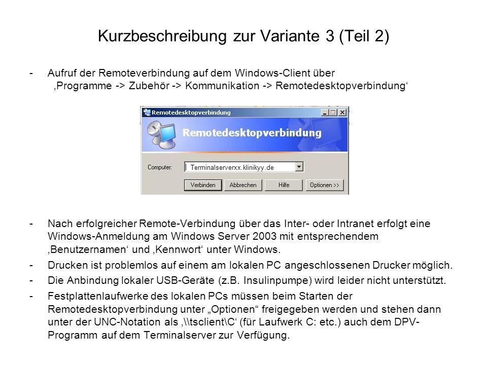Kurzbeschreibung zur Variante 3 (Teil 2) -Aufruf der Remoteverbindung auf dem Windows-Client über 'Programme -> Zubehör -> Kommunikation -> Remotedesk