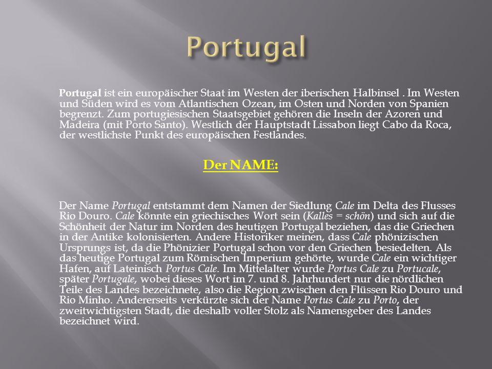 Portugal ist ein europäischer Staat im Westen der iberischen Halbinsel.