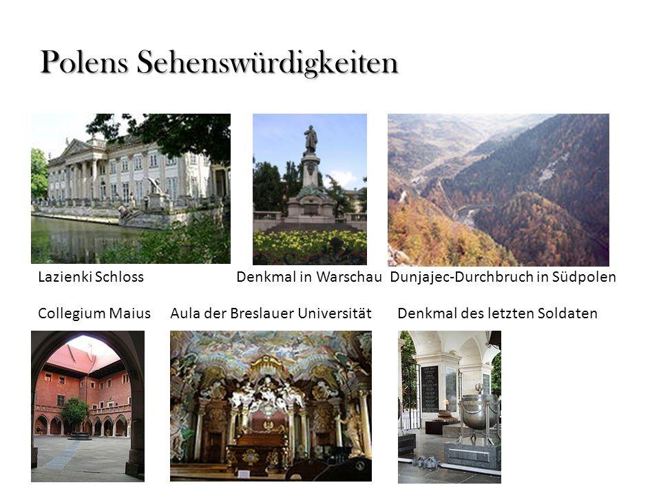 Polens Sehenswürdigkeiten Collegium MaiusAula der Breslauer Universität Denkmal des letzten Soldaten Lazienki SchlossDenkmal in Warschau Dunjajec-Durc
