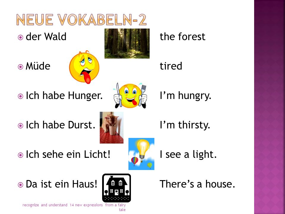  der Waldthe forest  Müdetired  Ich habe Hunger.I'm hungry.