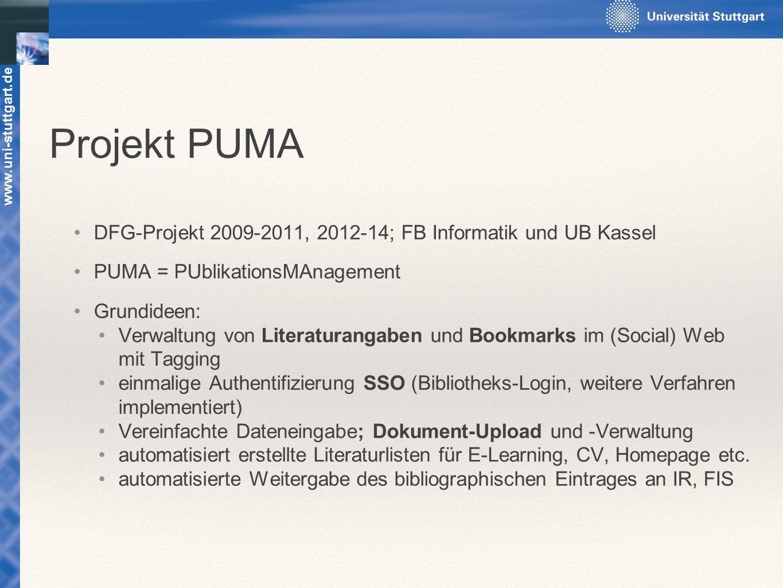 Projekt PUMA DFG-Projekt 2009-2011, 2012-14; FB Informatik und UB Kassel PUMA = PUblikationsMAnagement Grundideen: Verwaltung von Literaturangaben und