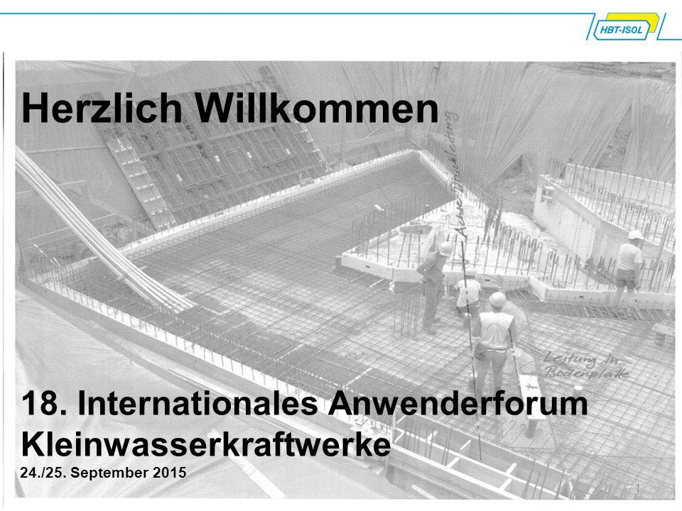 Herzlich Willkommen 18. Internationales Anwenderforum Kleinwasserkraftwerke 24./25. September 2015 1
