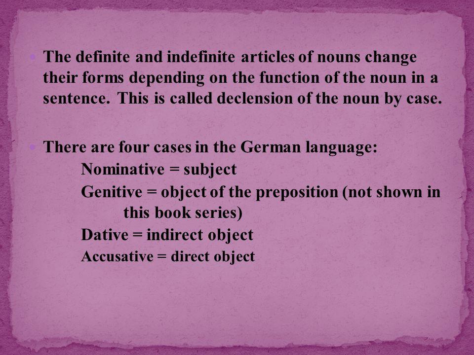 Feminine nouns have the fewest changes.