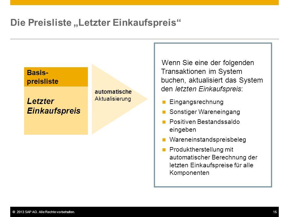 """©2013 SAP AG. Alle Rechte vorbehalten.15 Die Preisliste """"Letzter Einkaufspreis"""" Wenn Sie eine der folgenden Transaktionen im System buchen, aktualisie"""