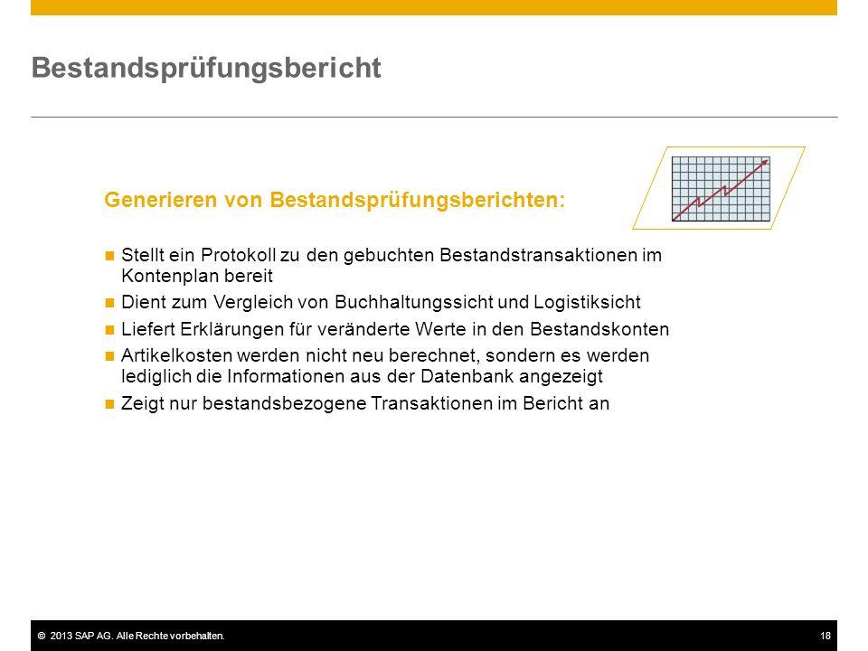 ©2013 SAP AG. Alle Rechte vorbehalten.18 Generieren von Bestandsprüfungsberichten: Stellt ein Protokoll zu den gebuchten Bestandstransaktionen im Kont