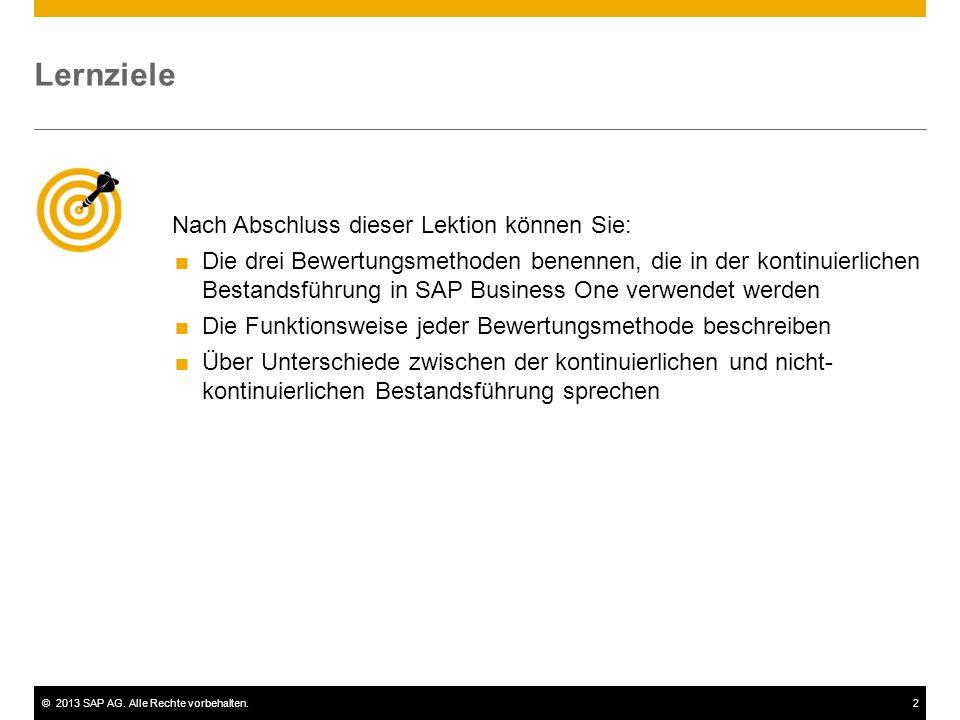©2013 SAP AG. Alle Rechte vorbehalten.2 Nach Abschluss dieser Lektion können Sie:  Die drei Bewertungsmethoden benennen, die in der kontinuierlichen