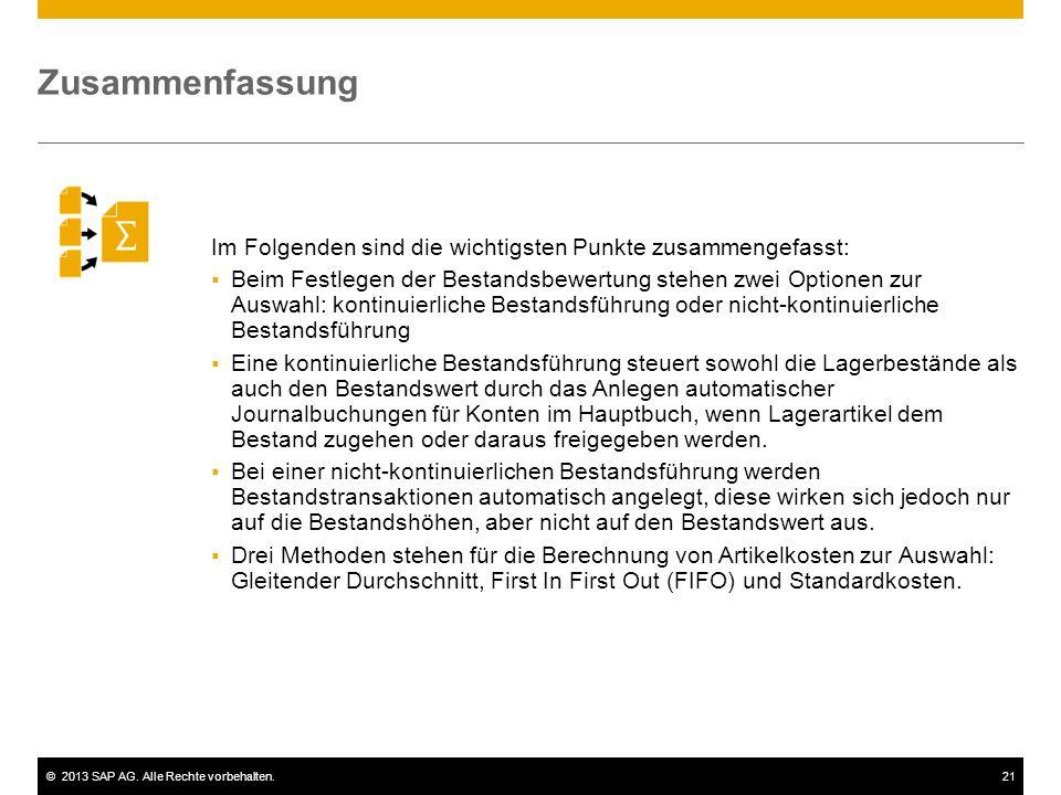 ©2013 SAP AG. Alle Rechte vorbehalten.21 Im Folgenden sind die wichtigsten Punkte zusammengefasst:  Beim Festlegen der Bestandsbewertung stehen zwei