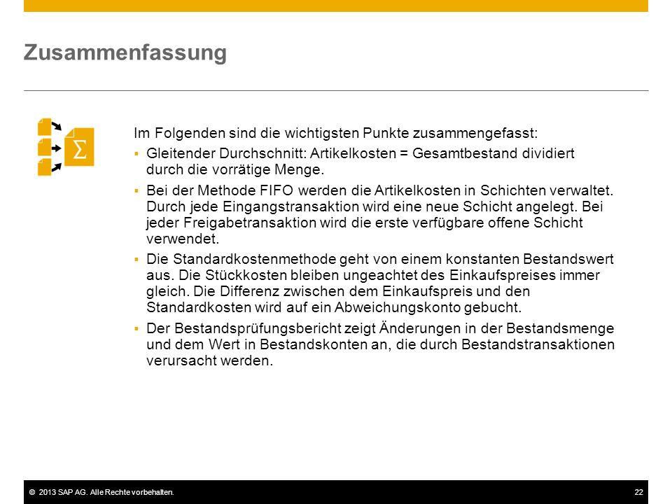 ©2013 SAP AG. Alle Rechte vorbehalten.22 Im Folgenden sind die wichtigsten Punkte zusammengefasst:  Gleitender Durchschnitt: Artikelkosten = Gesamtbe