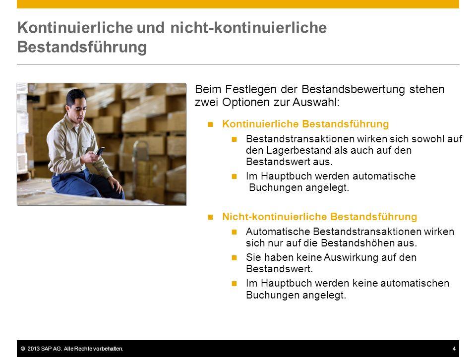 ©2013 SAP AG. Alle Rechte vorbehalten.4 Kontinuierliche und nicht-kontinuierliche Bestandsführung Kontinuierliche Bestandsführung Bestandstransaktione