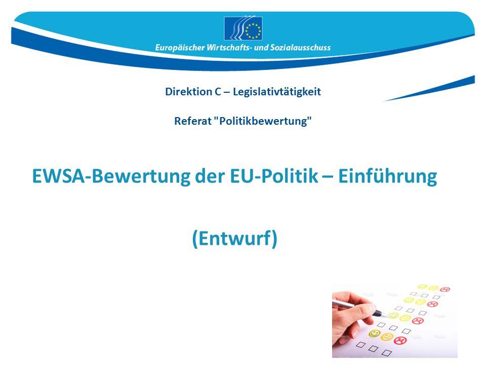 Direktion C – Legislativtätigkeit Referat Politikbewertung EWSA-Bewertung der EU-Politik – Einführung (Entwurf)