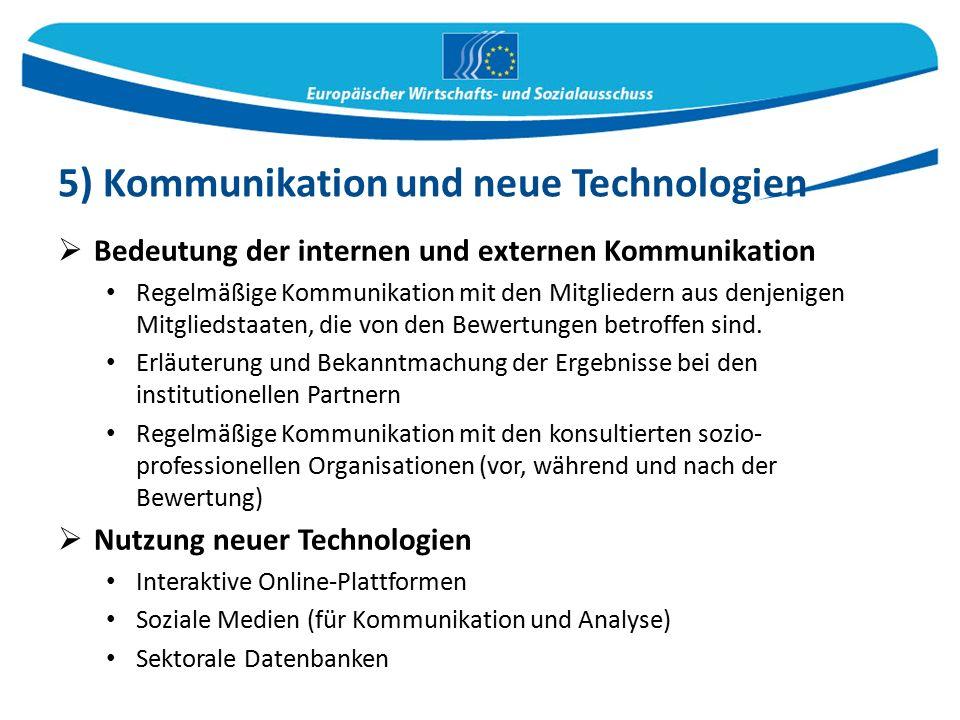  Bedeutung der internen und externen Kommunikation Regelmäßige Kommunikation mit den Mitgliedern aus denjenigen Mitgliedstaaten, die von den Bewertungen betroffen sind.